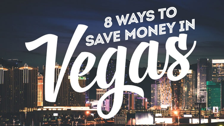 Ways to Save Money in Vegas