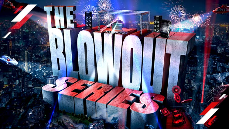 The Blowout Series.
